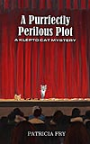 A Purrfectly Perilous Plot: A Klepto Cat Mystery