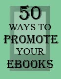 50 Ways to Promote Your Ebook by Patricia Fry