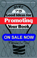 Over 75 Good Ideas for Promoting Your Book