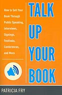 Talk Up Your Book by Patricia Fry