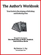 The Author's Workbook: Your Guide to Developing a Publishing and Marketing Plan